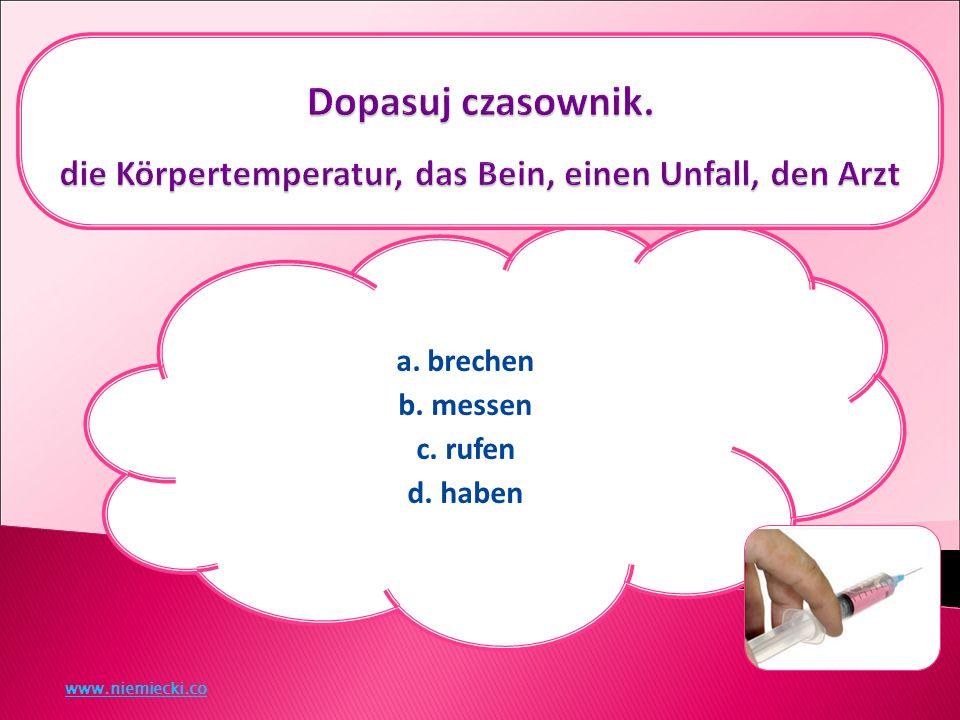 a. Blutdruck messen b. Wunde verbinden c. Fieber haben d. Blut abnehmen www.niemiecki.co