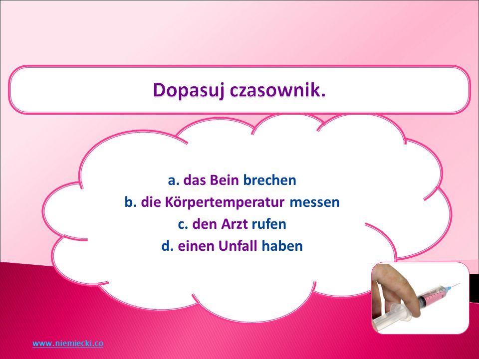 a. Pille, Hustensaft b. Durchfall, Röteln c. Urologe, Orthopäde d. Hände, Kopf www.niemiecki.co