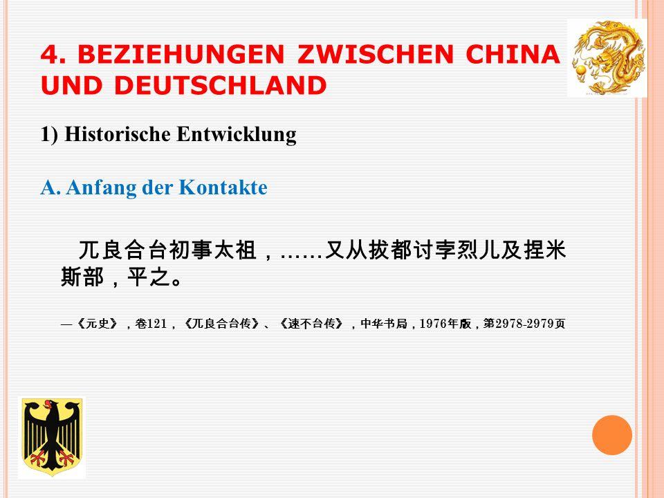 4. BEZIEHUNGEN ZWISCHEN CHINA UND DEUTSCHLAND 1) Historische Entwicklung A.