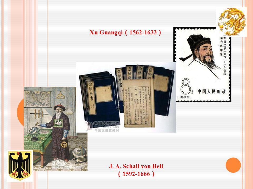 Xu Guangqi ( 1562-1633 ) J. A. Schall von Bell ( 1592-1666 )