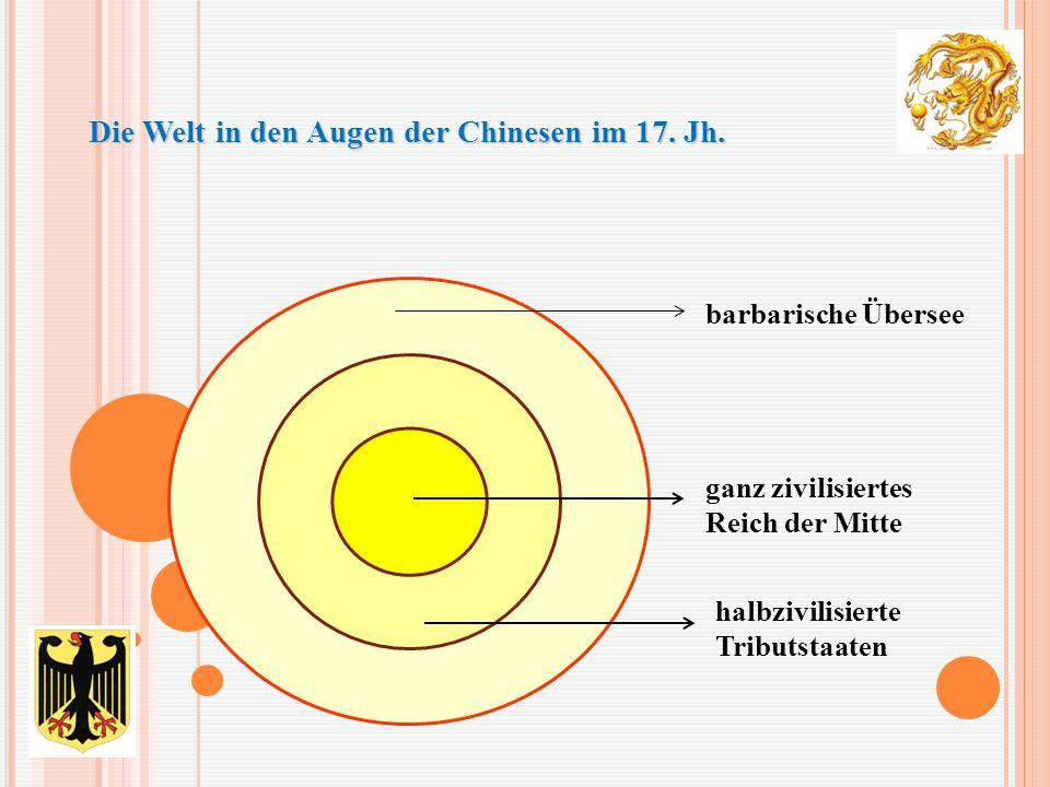 Die Welt in den Augen der Chinesen im 17. Jh. Die Welt in den Augen der Chinesen im 17.