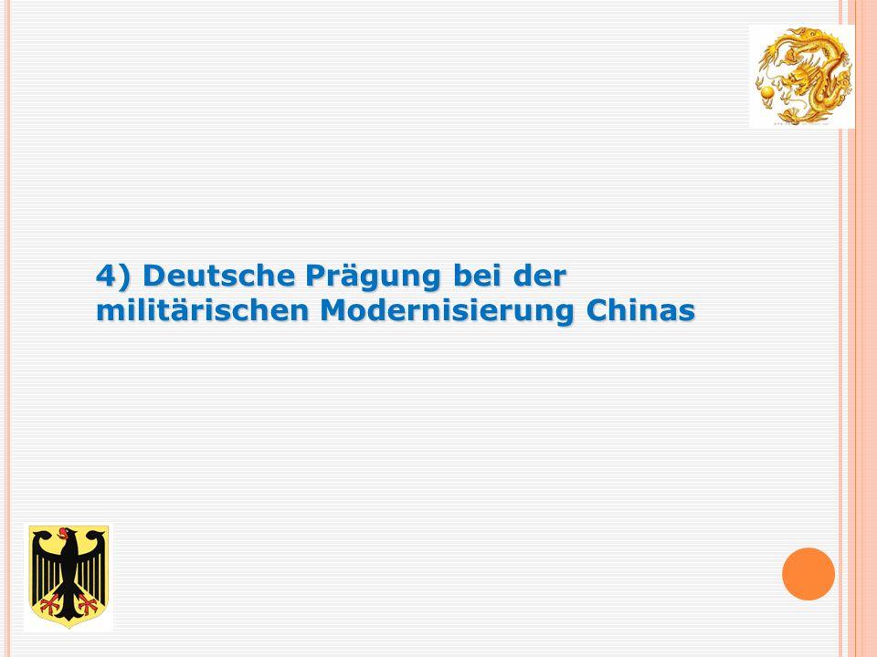 4) Deutsche Prägung bei der militärischen Modernisierung Chinas