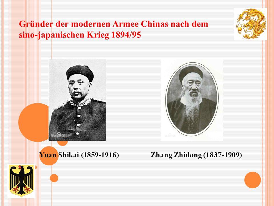 Gründer der modernen Armee Chinas nach dem sino-japanischen Krieg 1894/95 Yuan Shikai (1859-1916)Zhang Zhidong (1837-1909)