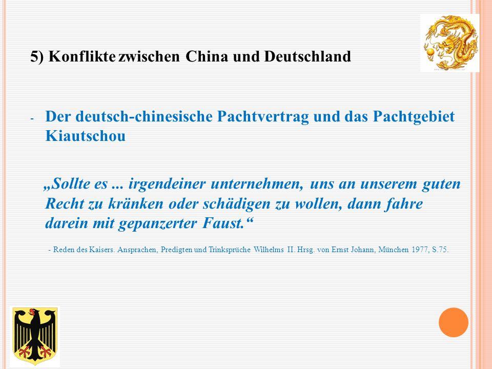 """- Der deutsch-chinesische Pachtvertrag und das Pachtgebiet Kiautschou """"Sollte es... irgendeiner unternehmen, uns an unserem guten Recht zu kränken ode"""