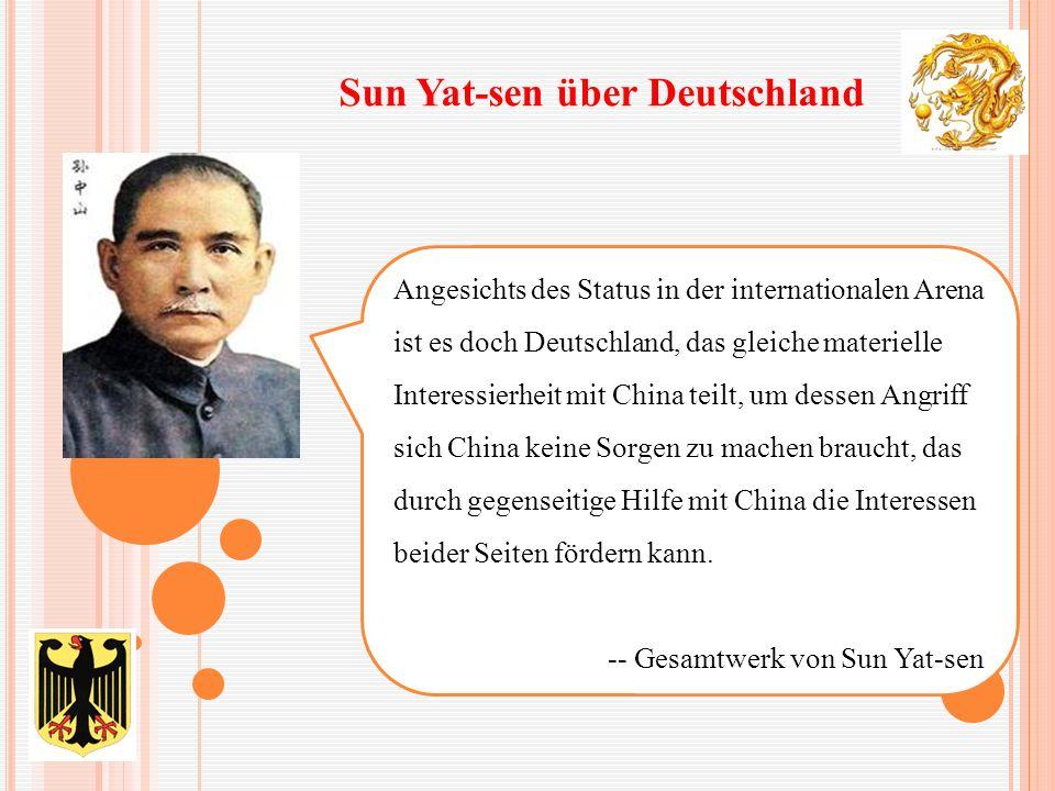 Angesichts des Status in der internationalen Arena ist es doch Deutschland, das gleiche materielle Interessierheit mit China teilt, um dessen Angriff sich China keine Sorgen zu machen braucht, das durch gegenseitige Hilfe mit China die Interessen beider Seiten fördern kann.