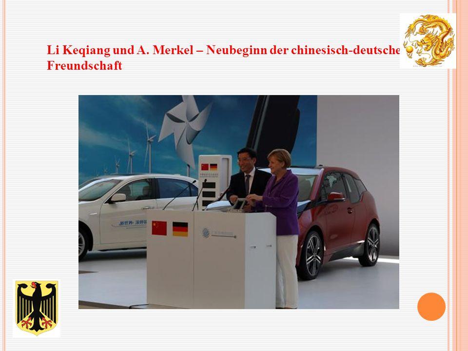 Li Keqiang und A. Merkel – Neubeginn der chinesisch-deutschen Freundschaft