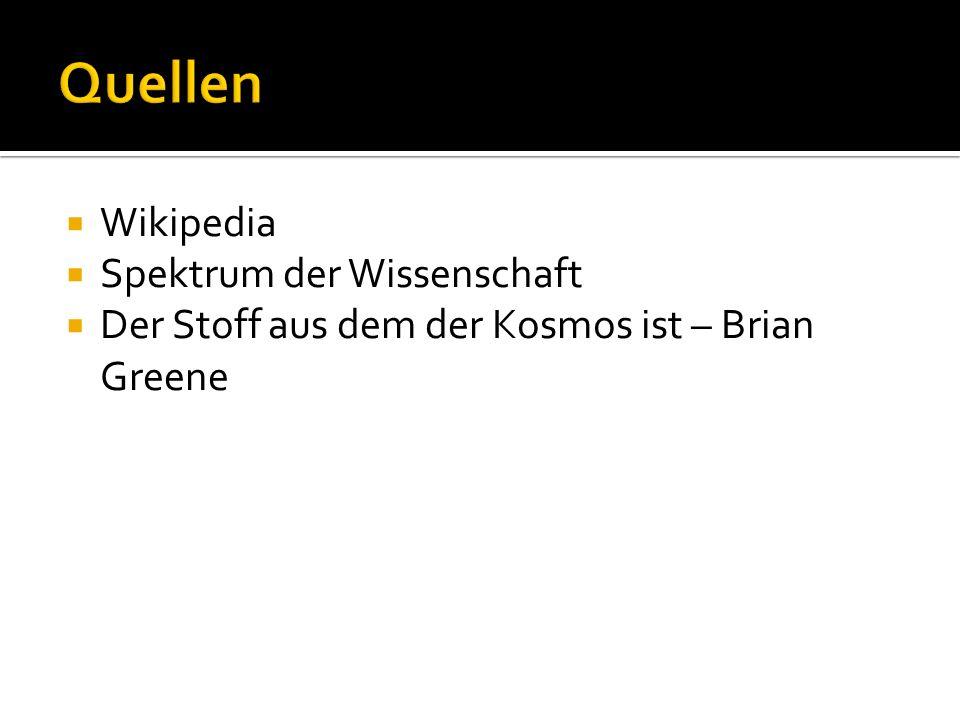  Wikipedia  Spektrum der Wissenschaft  Der Stoff aus dem der Kosmos ist – Brian Greene