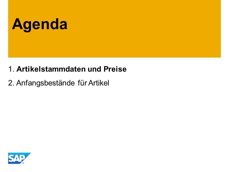 1. Artikelstammdaten und Preise 2. Anfangsbestände für Artikel Agenda