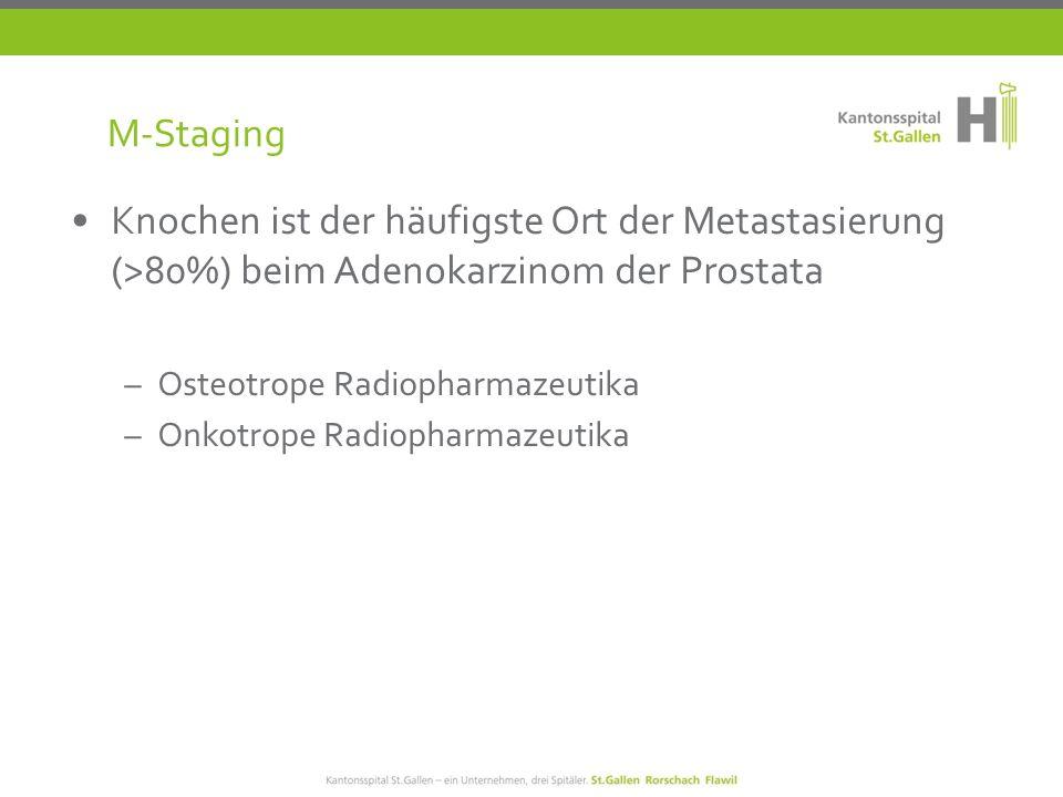 Knochen ist der häufigste Ort der Metastasierung (>80%) beim Adenokarzinom der Prostata –Osteotrope Radiopharmazeutika –Onkotrope Radiopharmazeutika M-Staging