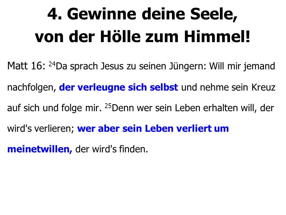 4.Gewinne deine Seele, von der Hölle zum Himmel.