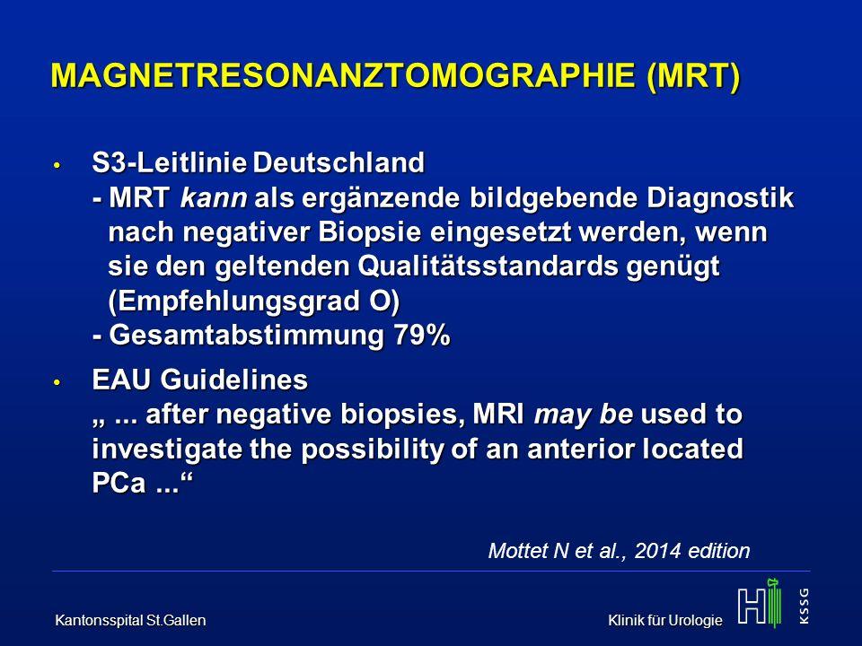 Kantonsspital St.Gallen Klinik für Urologie MULTIPARAMETRISCHE MAGNETRESONANZTOMOGRAPHIE (mpMRT) Kombination von morphologischen Sequenzen und funktionellen Bildgebungstechniken: T2-gewichtete DarstellungMorphologie T2-gewichtete DarstellungMorphologie Diffusionsgewichtete Bildgebung (DWI) Diffusionsgewichtete Bildgebung (DWI) Dynamische Kontrastmittelverstärkung (DCE)Funktion Dynamische Kontrastmittelverstärkung (DCE)Funktion MR-Spektroskopie MR-Spektroskopie
