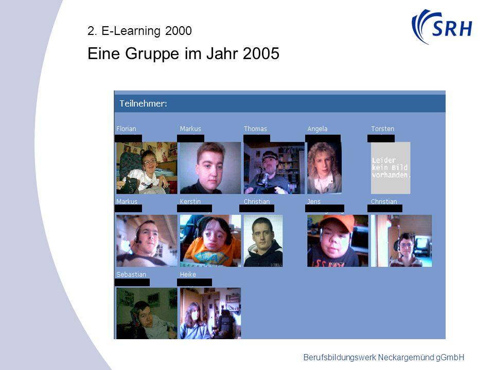 Berufsbildungswerk Neckargemünd gGmbH 2. E-Learning 2000 Eine Gruppe im Jahr 2005