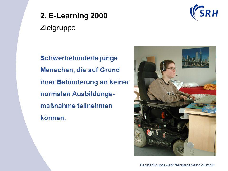 Berufsbildungswerk Neckargemünd gGmbH 2. E-Learning 2000 Bibliothek