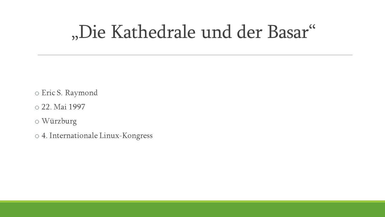 """""""Die Kathedrale und der Basar o Eric S. Raymond o 22."""