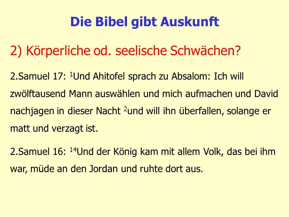 Die Bibel gibt Auskunft 2.Samuel 17: 1 Und Ahitofel sprach zu Absalom: Ich will zwölftausend Mann auswählen und mich aufmachen und David nachjagen in