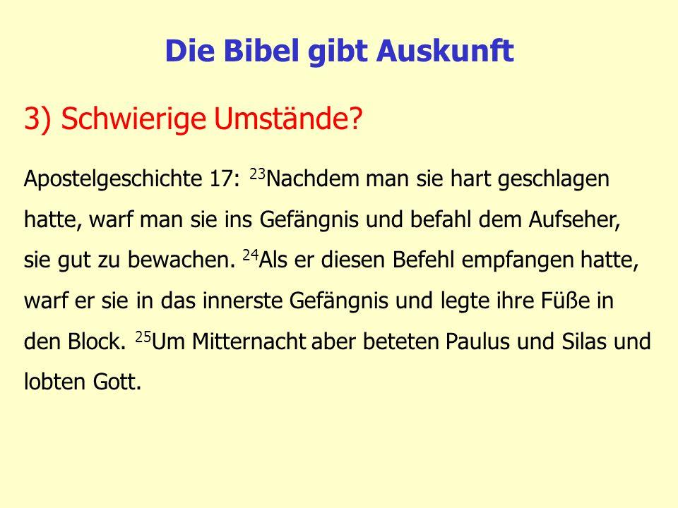 Die Bibel gibt Auskunft Apostelgeschichte 17: 23 Nachdem man sie hart geschlagen hatte, warf man sie ins Gefängnis und befahl dem Aufseher, sie gut zu