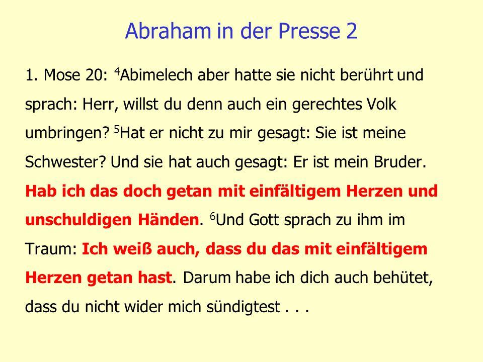 1. Mose 20: 4 Abimelech aber hatte sie nicht berührt und sprach: Herr, willst du denn auch ein gerechtes Volk umbringen? 5 Hat er nicht zu mir gesagt: