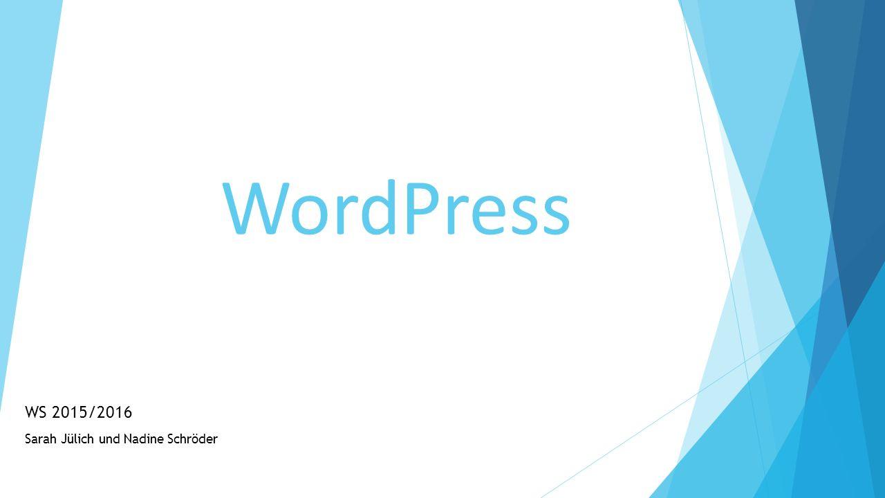 WordPress WS 2015/2016 Sarah Jülich und Nadine Schröder