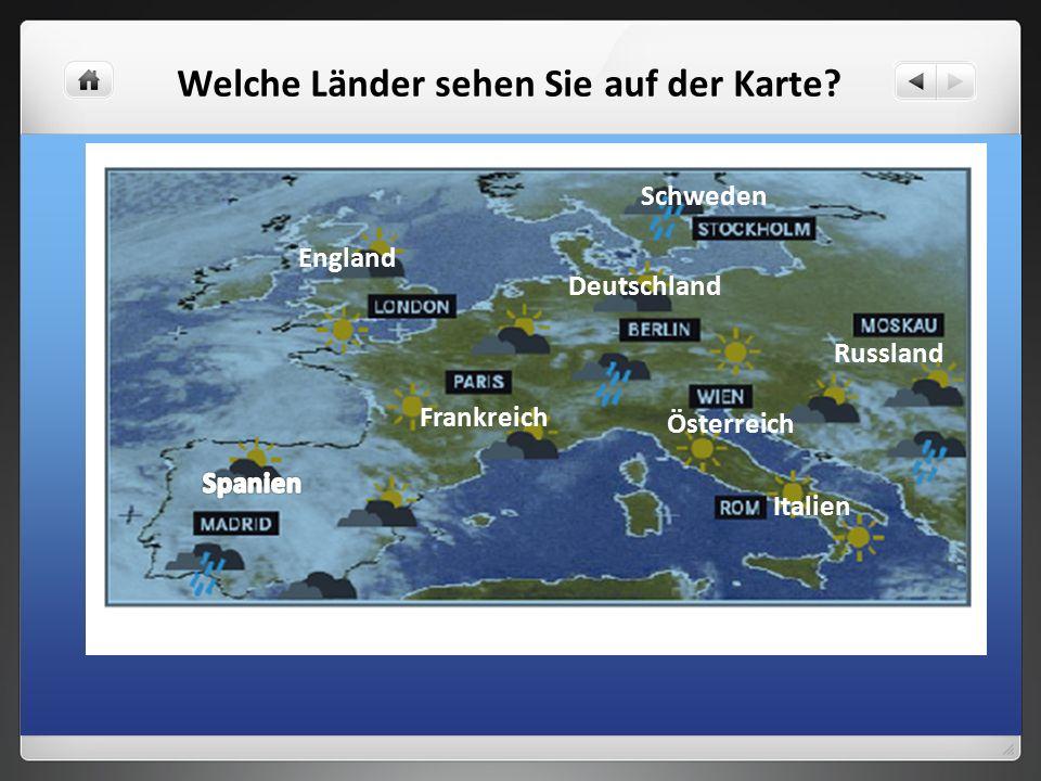 Welche Länder sehen Sie auf der Karte? Frankreich England Deutschland Schweden Österreich Italien Russland