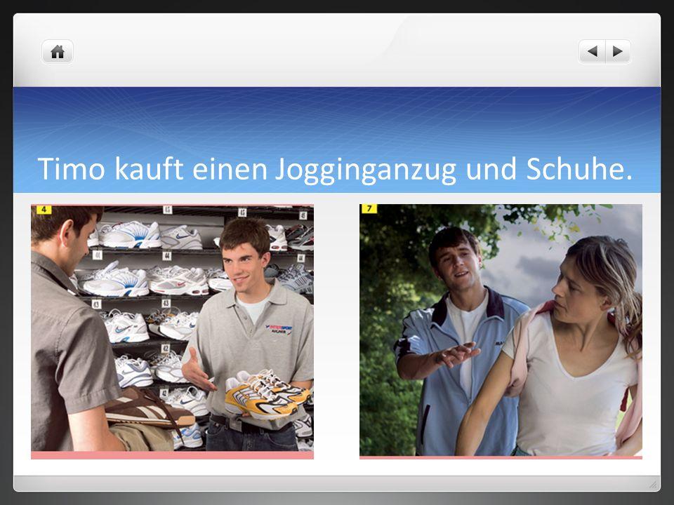 Timo kauft einen Jogginganzug und Schuhe.