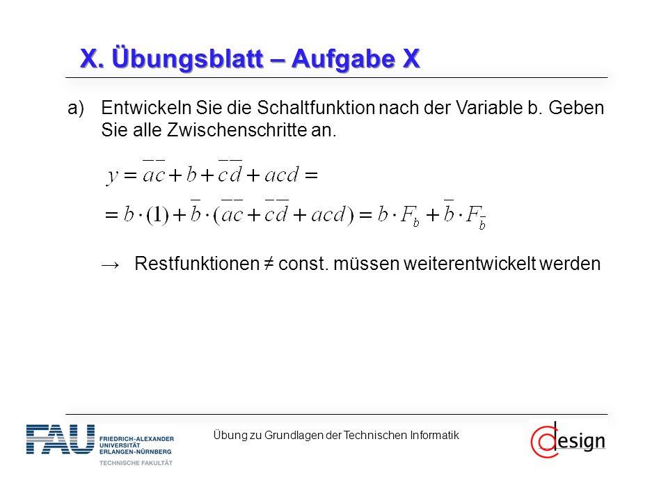 X. Übungsblatt – Aufgabe X a)Entwickeln Sie die Schaltfunktion nach der Variable b.