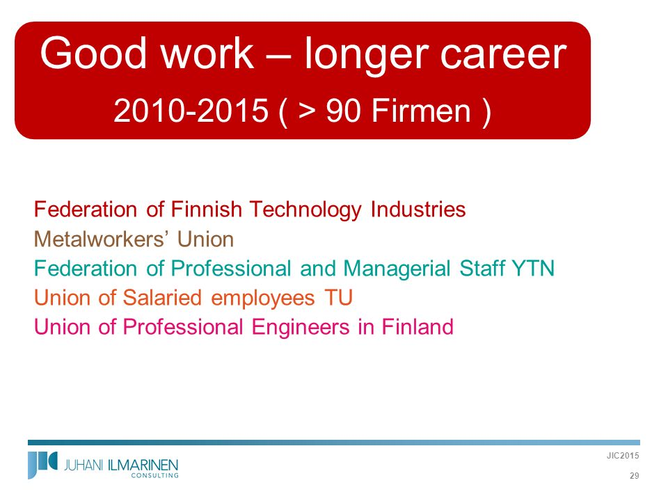 Federation of Finnish Technology Industries Metalworkers' Union Federation of Professional and Managerial Staff YTN Union of Salaried employees TU Uni