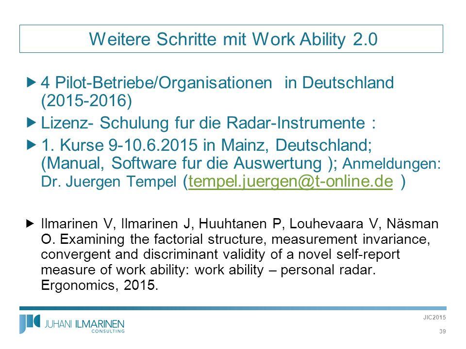  Weitere Schritte mit Work Ability 2.0  4 Pilot-Betriebe/Organisationen in Deutschland (2015-2016)  Lizenz- Schulung fur die Radar-Instrumente : 