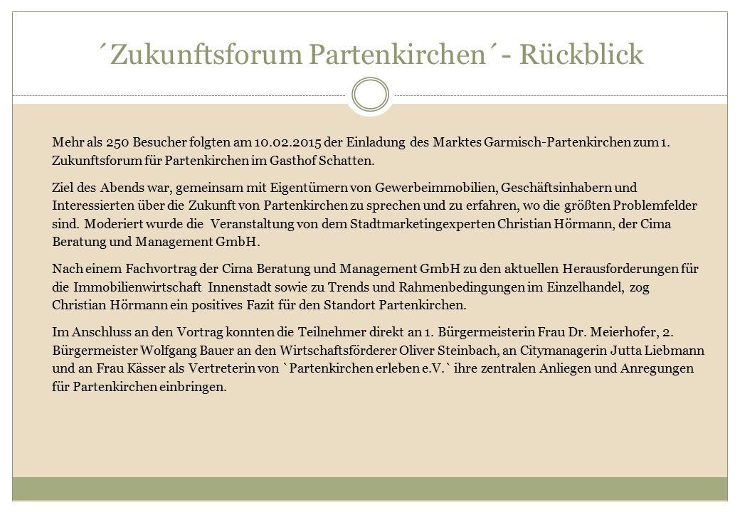 ´Zukunftsforum Partenkirchen´- Rückblick Mehr als 250 Besucher folgten am 10.02.2015 der Einladung des Marktes Garmisch-Partenkirchen zum 1. Zukunftsf