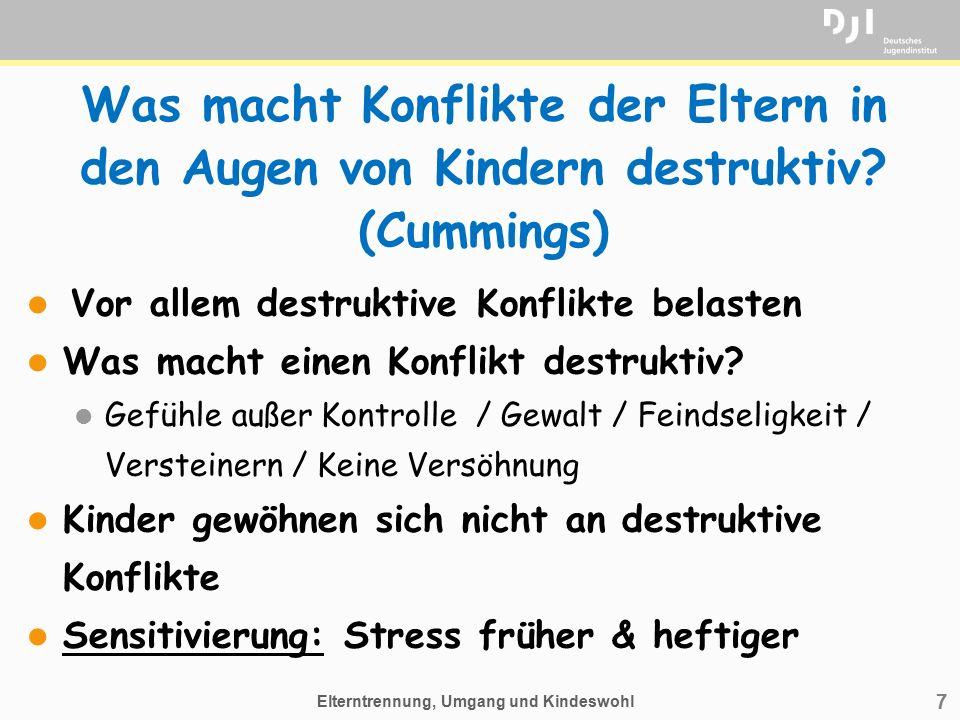 7 Was macht Konflikte der Eltern in den Augen von Kindern destruktiv? (Cummings) Vor allem destruktive Konflikte belasten l Was macht einen Konflikt d