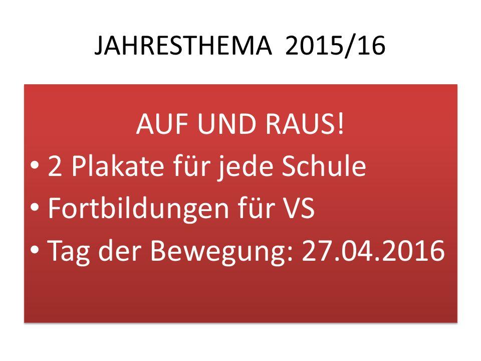 JAHRESTHEMA 2015/16 AUF UND RAUS.
