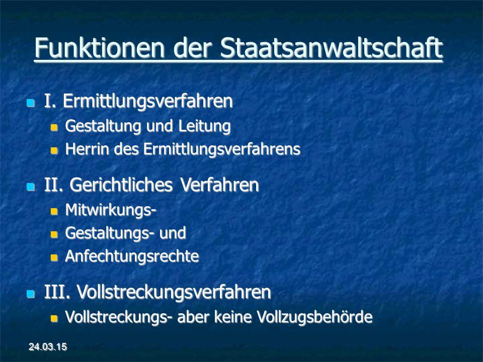 Funktionen der Staatsanwaltschaft I. Ermittlungsverfahren I.