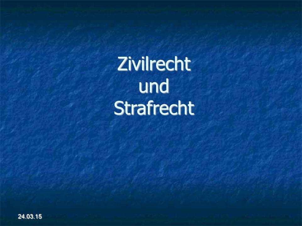 Zivilrecht und Strafrecht 24.03.15