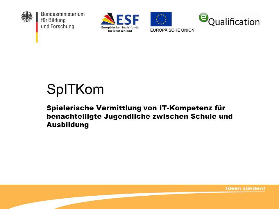 SpITKom Spielerische Vermittlung von IT-Kompetenz für benachteiligte Jugendliche zwischen Schule und Ausbildung