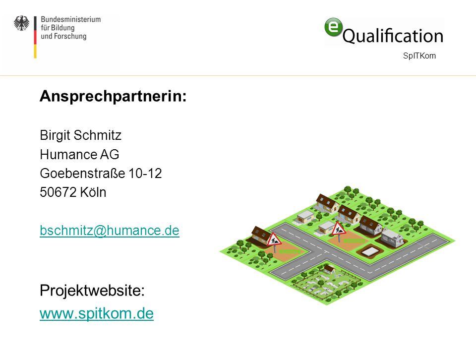 Ansprechpartnerin: Birgit Schmitz Humance AG Goebenstraße 10-12 50672 Köln bschmitz@humance.de Projektwebsite: www.spitkom.de SpITKom
