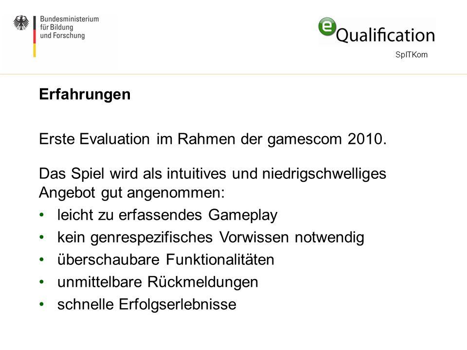 Erfahrungen Erste Evaluation im Rahmen der gamescom 2010.