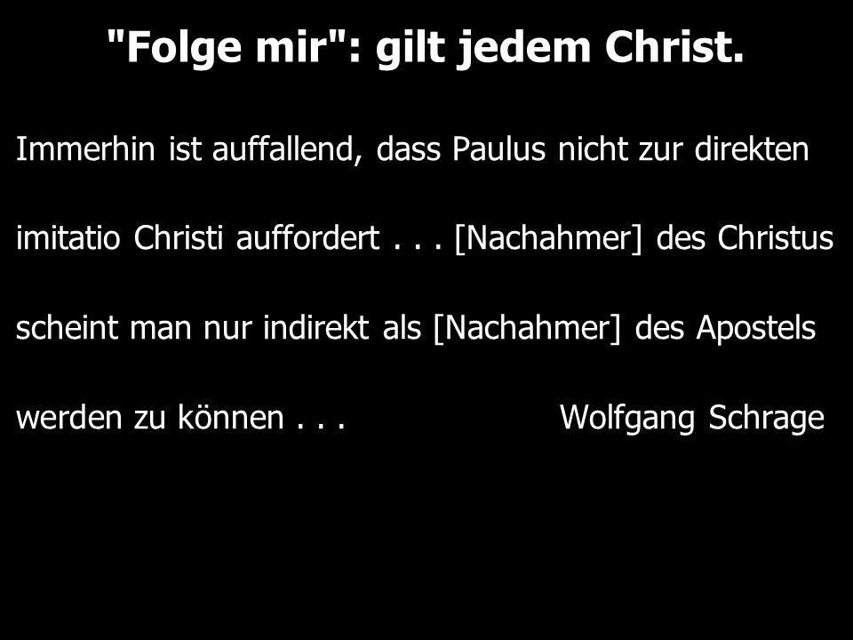Folge mir : gilt jedem Christ.