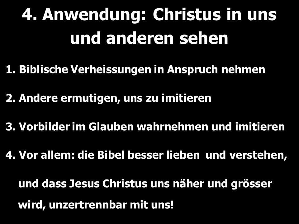 4. Anwendung: Christus in uns und anderen sehen 1.