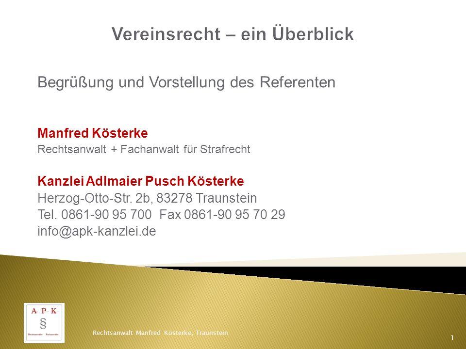 Begrüßung und Vorstellung des Referenten Manfred Kösterke Rechtsanwalt + Fachanwalt für Strafrecht Kanzlei Adlmaier Pusch Kösterke Herzog-Otto-Str.