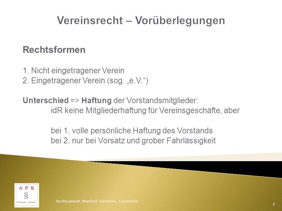 Rechtsformen 1.Nicht eingetragener Verein 2. Eingetragener Verein (sog.