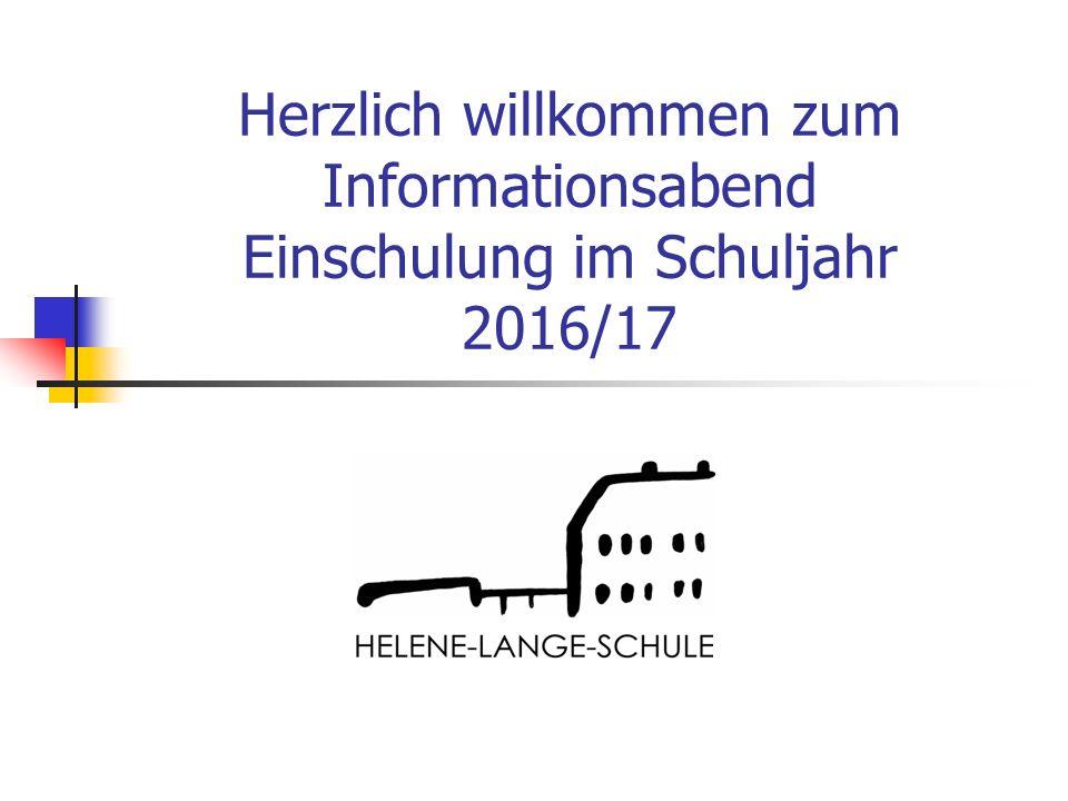 Herzlich willkommen zum Informationsabend Einschulung im Schuljahr 2016/17