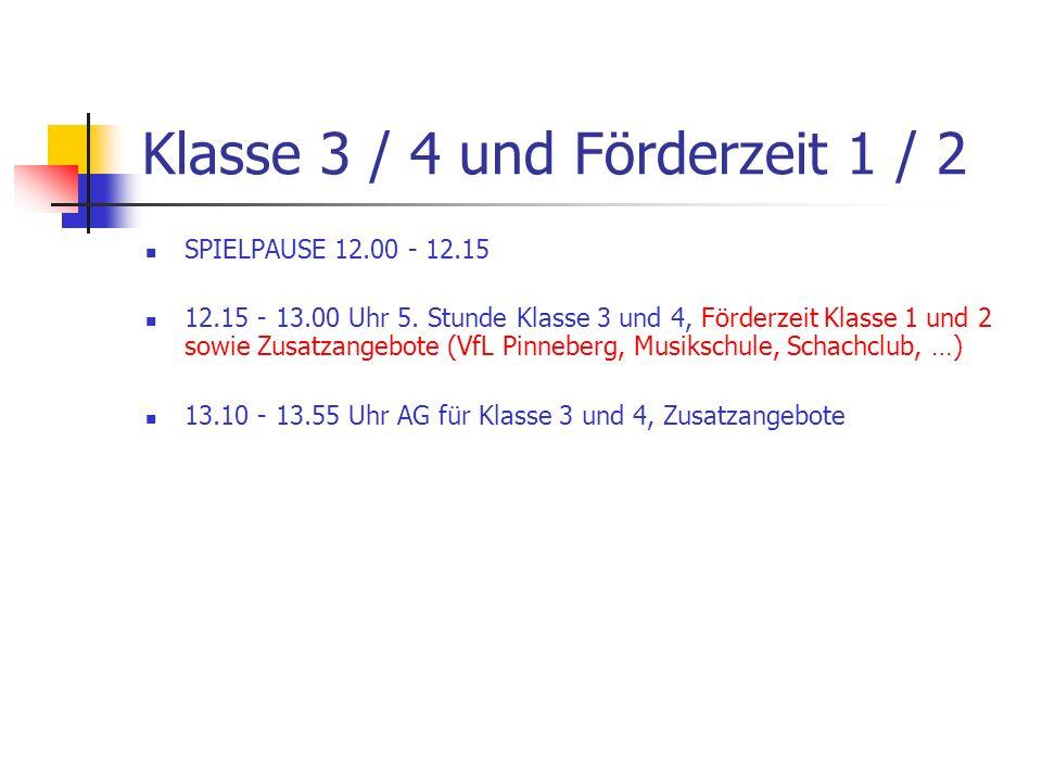 Klasse 3 / 4 und Förderzeit 1 / 2 SPIELPAUSE 12.00 - 12.15 12.15 - 13.00 Uhr 5.