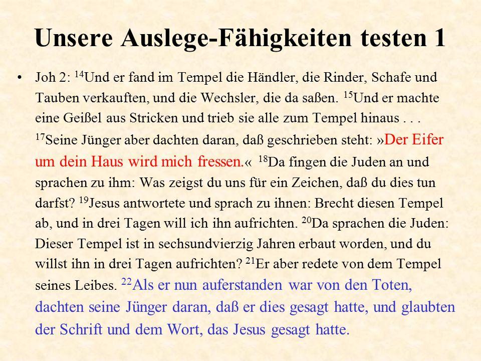 Unsere Auslege-Fähigkeiten testen 1 Johannes 15: 23 Wer mich haßt, der haßt auch meinen Vater.