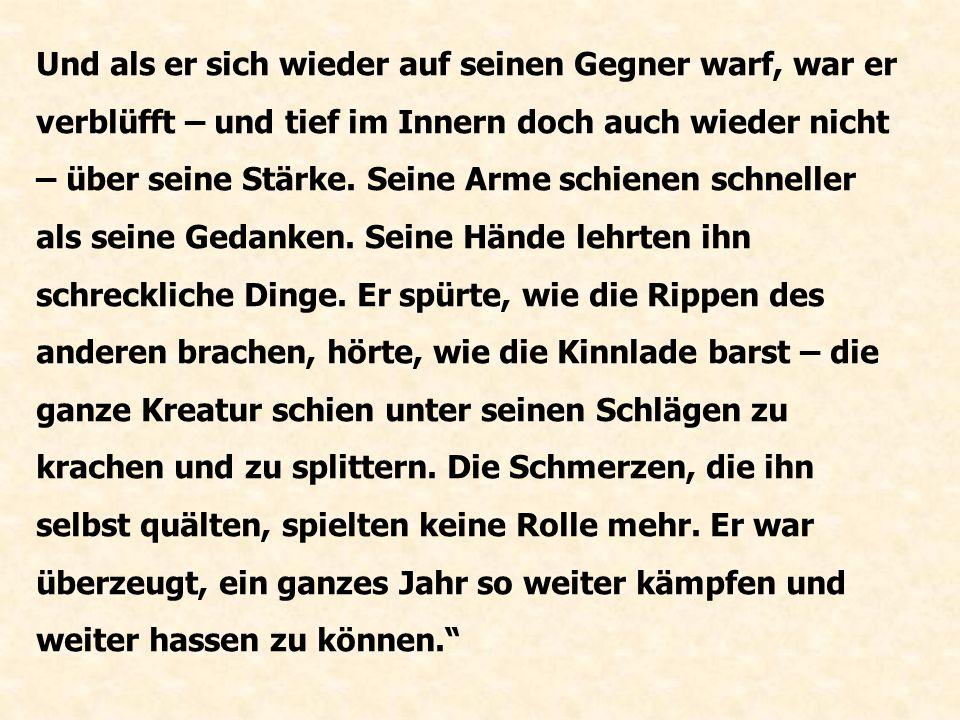 [Diese Gedanken erfüllten Günther] nicht mit Schrecken, sondern mit einer gewissen Freude.