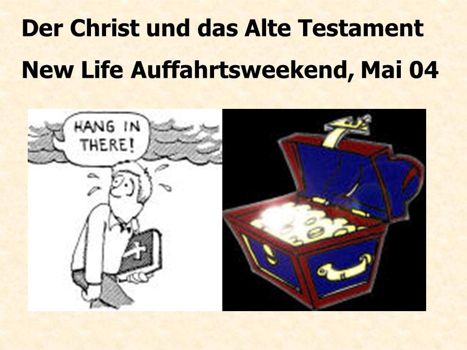 Der Christ und das Alte Testament New Life Auffahrtsweekend, Mai 04