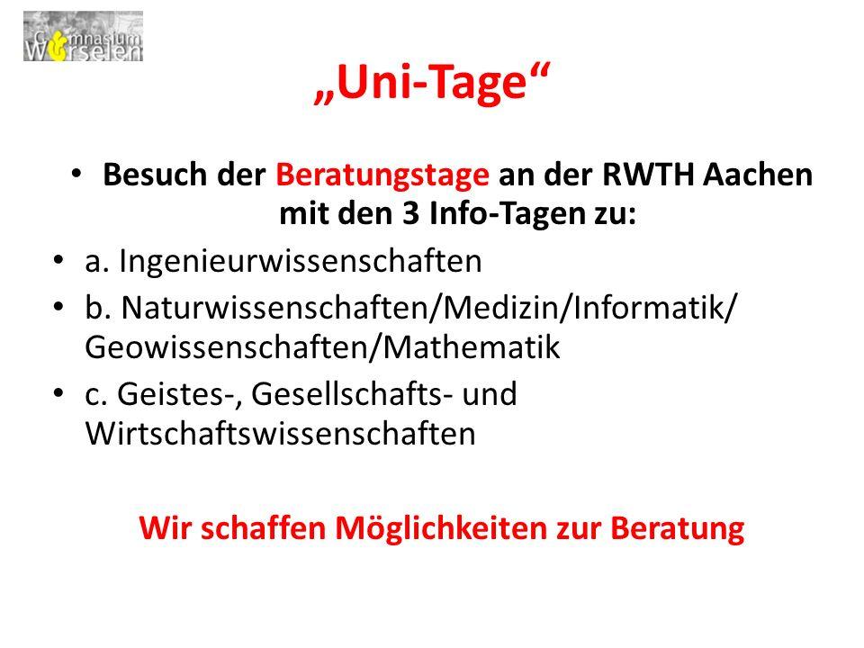 """""""Uni-Tage Besuch der Beratungstage an der RWTH Aachen mit den 3 Info-Tagen zu: a."""