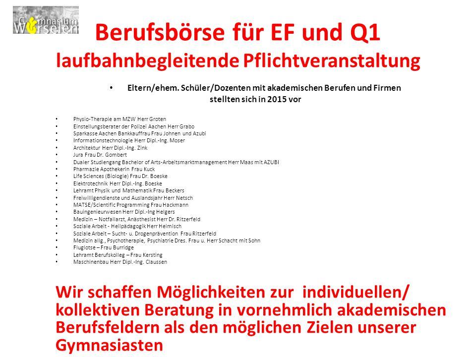 Berufsbörse für EF und Q1 laufbahnbegleitende Pflichtveranstaltung Eltern/ehem.
