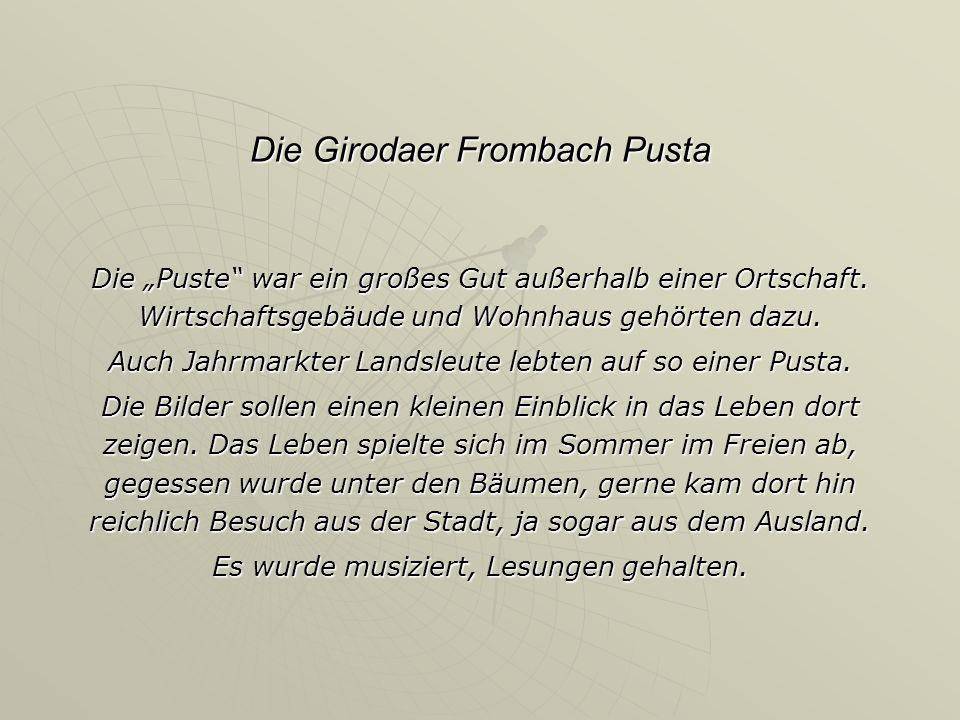 """Die Girodaer Frombach Pusta Die """"Puste war ein großes Gut außerhalb einer Ortschaft."""