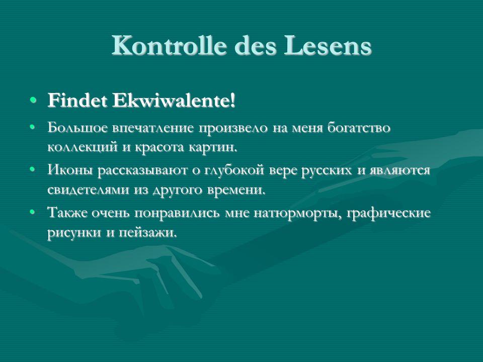 Kontrolle des Lesens Findet Ekwiwalente!Findet Ekwiwalente.