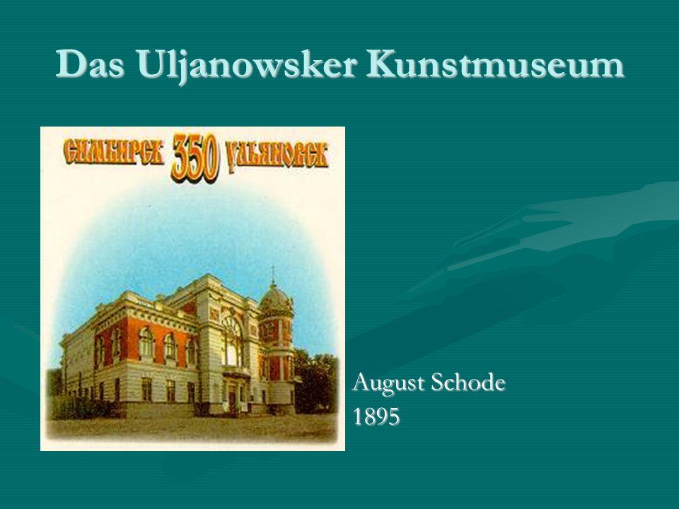 Das Uljanowsker Kunstmuseum August Schode 1895