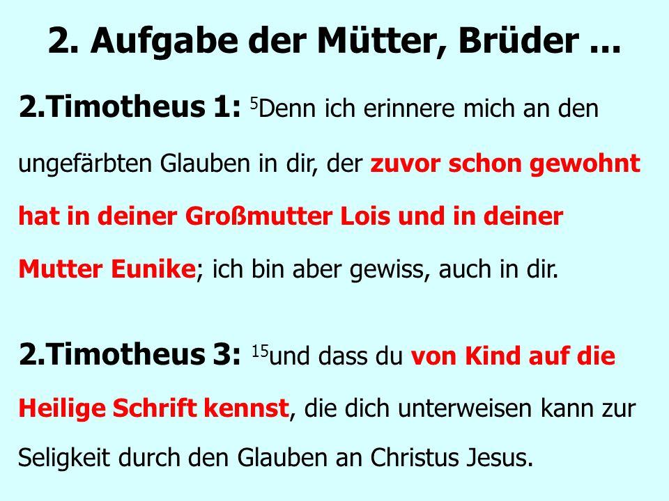 2.Timotheus 3: 15 und dass du von Kind auf die Heilige Schrift kennst, die dich unterweisen kann zur Seligkeit durch den Glauben an Christus Jesus.